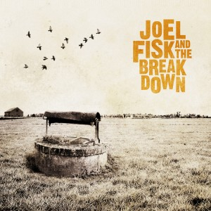 The Well - Joel Fisk and the Breakdown